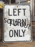 Vintage Road Sign LEFT TURN ONLY (DJ721)