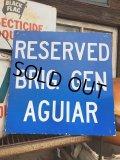 Vintage Sign RESERVED BRIG,GEN AGUIAR (MA557)