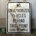 Vintage Road Sign NO UNAUTHORIZED VEHICLES BEYOND THIS POINT (S390)
