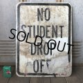 Vintage Road Sign NO STUDENT DROP OFF (S387)
