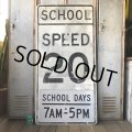 Vintage Road Sign SCHOOL DAYS 7AM - 5PM SPEED 20 (S392)