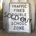 Vintage Road Sign TRAFFIC FINES DOUBLE IN THIS SCHOOL ZONE (S395)
