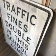 画像4: Vintage Road Sign TRAFFIC FINES DOUBLE IN THIS SCHOOL ZONE (S395)  (4)
