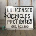 Vintage Road Sign UNLICENSED ... (S570)