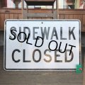 Vintage Road Sign SIDEWALK CLOSED (T225)