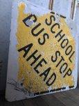 画像7: Vintage Road Sign SCHOOL BUS STOP AHEAD (T626)