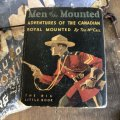30s Vintage Book MEN of THE MOUNTED (B010)