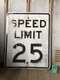 Vintage Road Sign SPEED LIMIT 25 (B306)