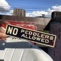 Vintage Sign NO PEDDLERS ALLOWED (B272)